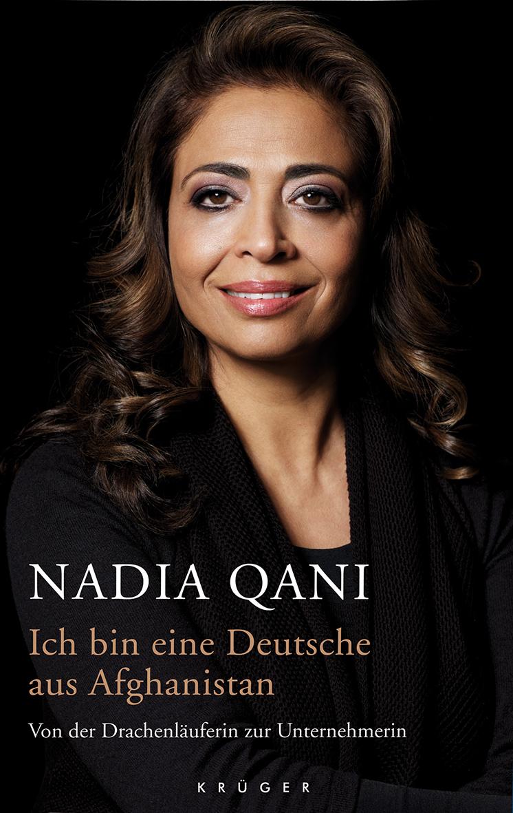 Eine Deutsche aus Afghanistan – Von der Drachenläuferin zur Unternehmerin Nadia Qani