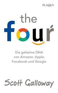 The Four – die geheime DNA von Apple Facebook & Google