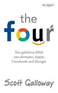 The Four – die geheime DNA von Apple Facebook & Google