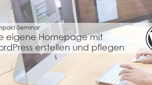 Kompakt-Seminar: Die eigene Homepage mit WordPress erstellen und pflegen
